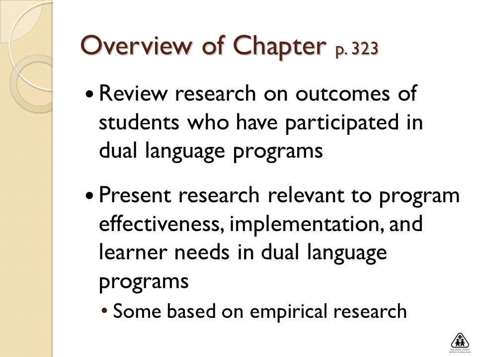 Overview of Chapter p. 323 Review research on outcomes of students who have participated in dual language programs.