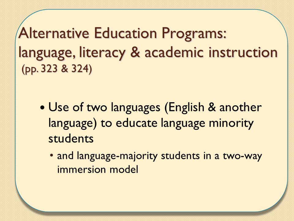 Alternative Education Programs: language, literacy & academic instruction (pp. 323 & 324)