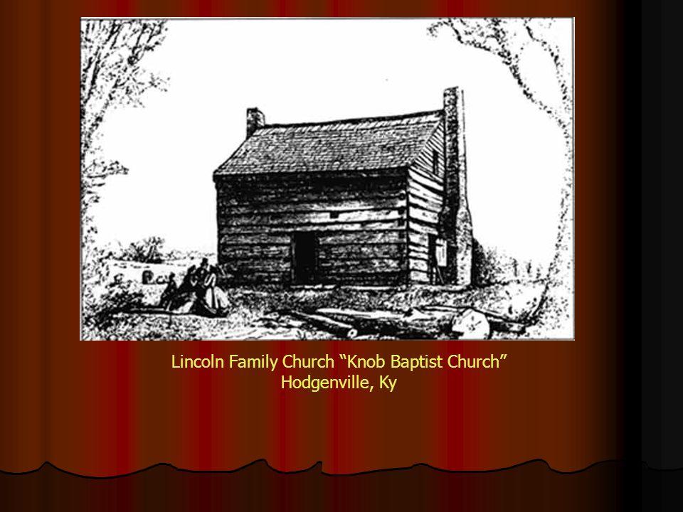 Lincoln Family Church Knob Baptist Church Hodgenville, Ky