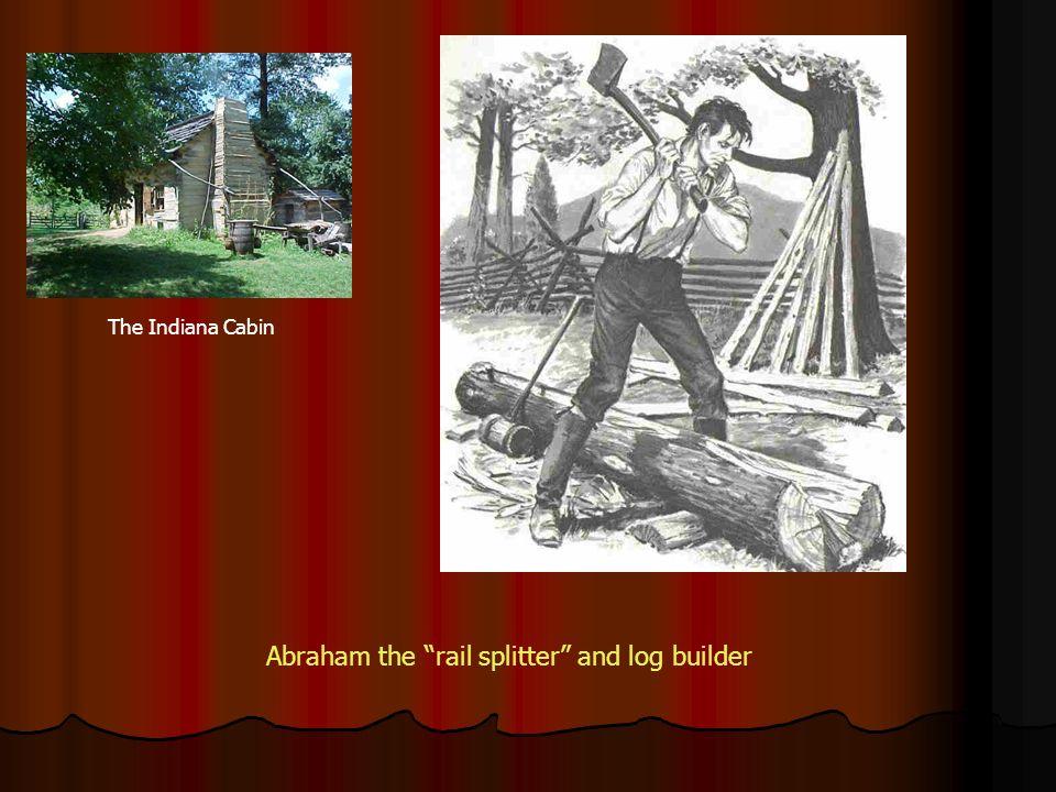 Abraham the rail splitter and log builder