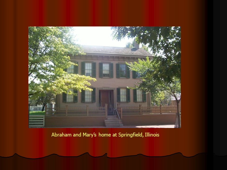 Abraham and Mary's home at Springfield, Illinois