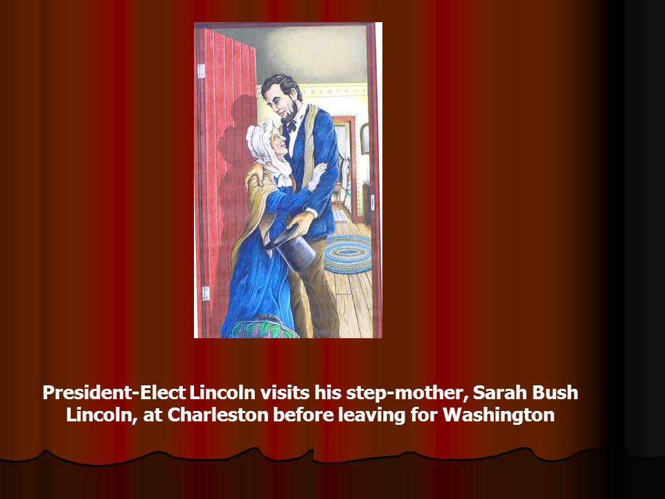 . . . On January 31, 1861, President-elect Abraham Lincoln would make a secret journey back to Coles County, Illinois to visit his step-mother, Sarah Bush Johnston Lincoln and to go to his father s grave at Shiloh Cemetery. No written record was recorded as to what was said by the President-Elect at his meeting of his mother and visit to Shiloh.