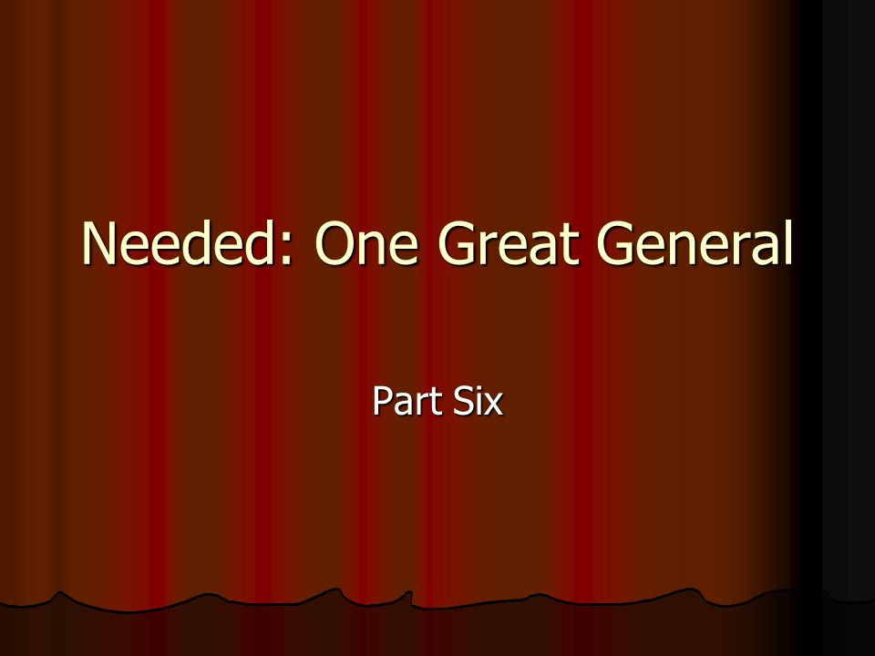 Needed: One Great General