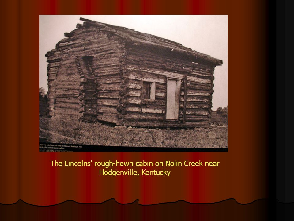 A photo of the Lincoln birthplace cabin. The original does not exist.