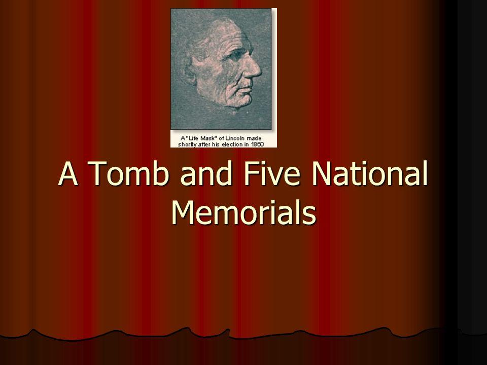 A Tomb and Five National Memorials