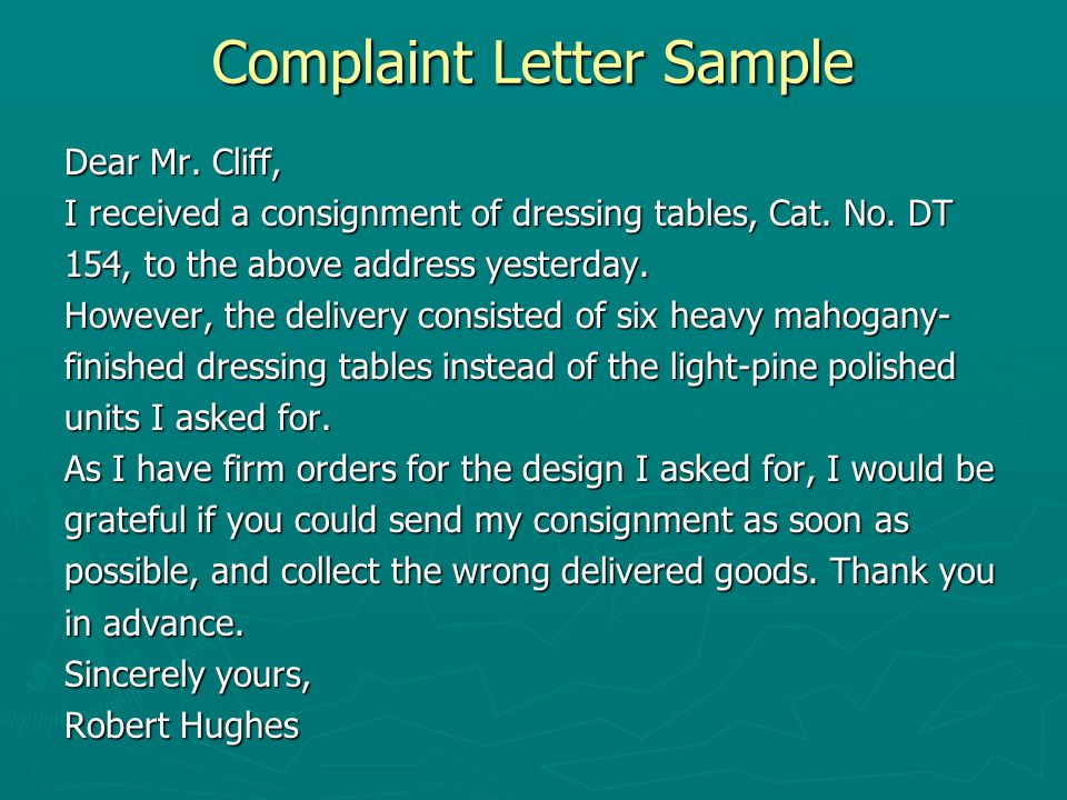 the complaint letter The following are suggestions on how to write an effective letter of complaint.