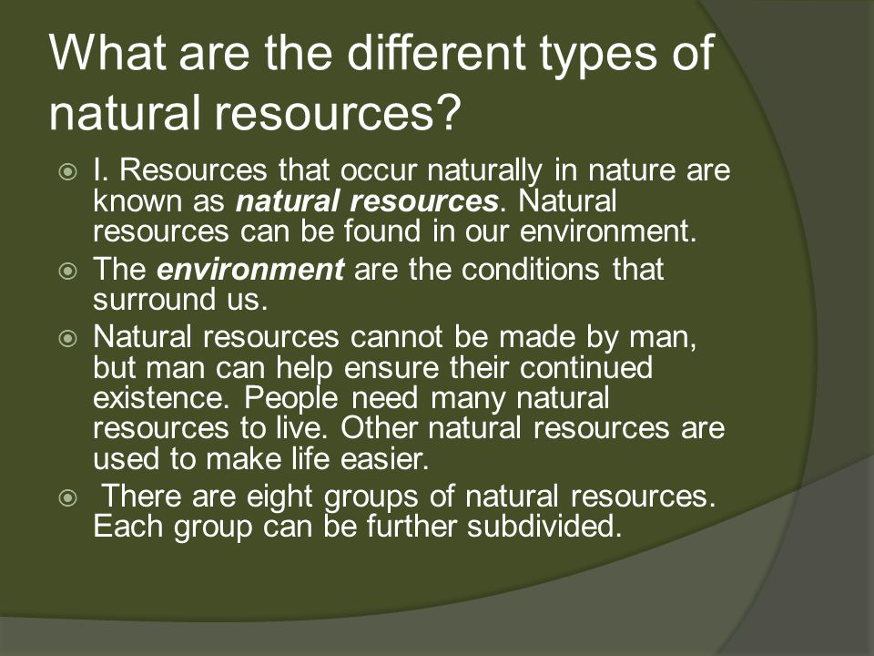 What are the different types of natural resources