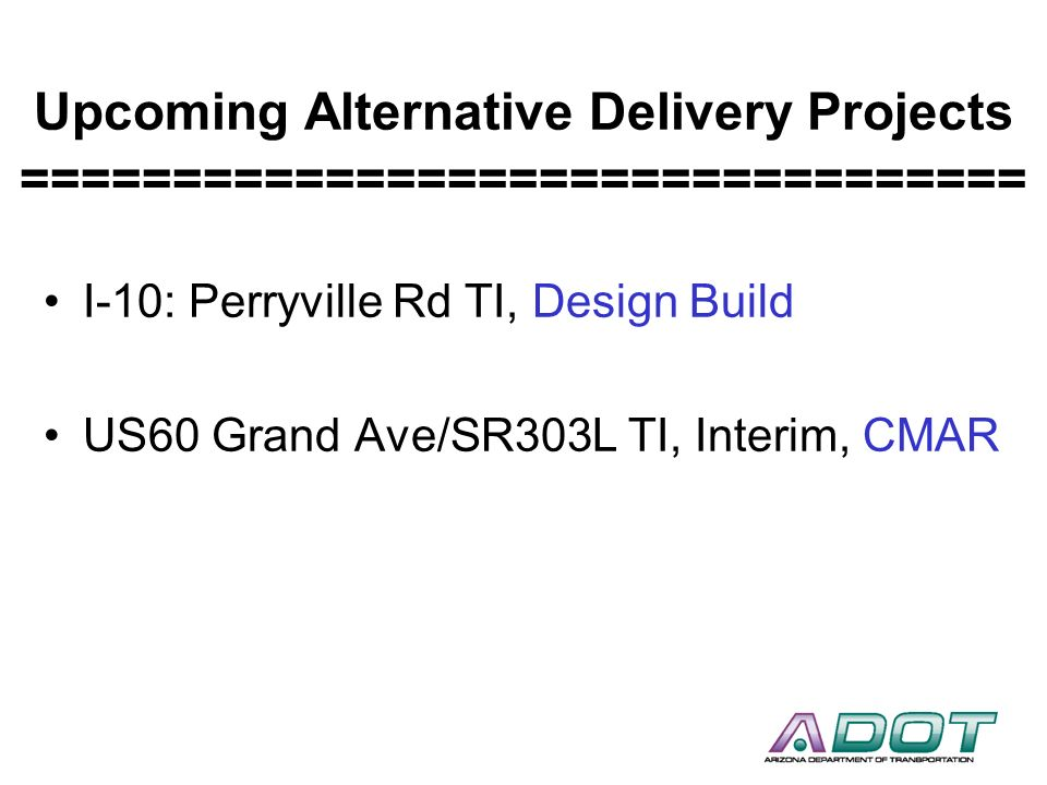 Upcoming Alternative Delivery Projects =================================
