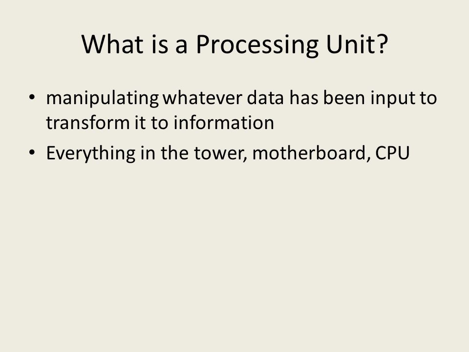 What is a Processing Unit