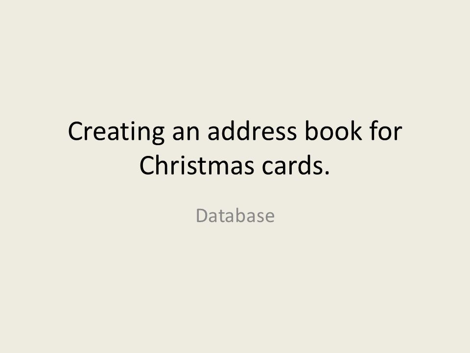 Creating an address book for Christmas cards.
