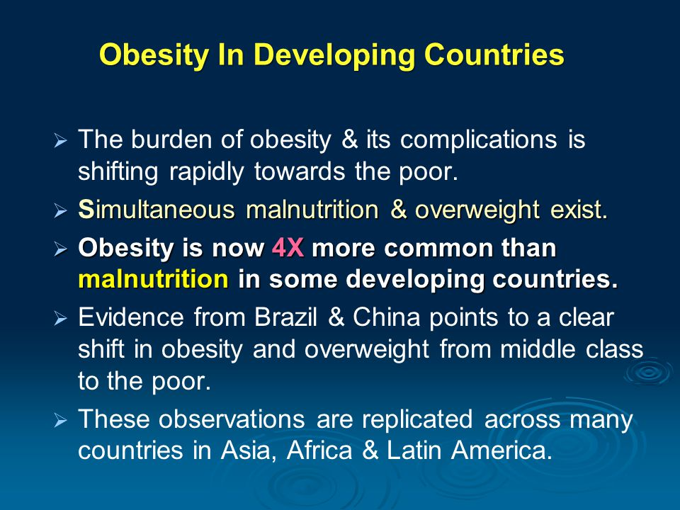 obesity in developing countries Childhood obesity in developing countries noël cameron chapter 7 54 noël cameron women and a decreasing imr in other words, providing financial support through aid agen-cies for two different developing countries will not have the same result in terms of alleviating morbidity and mortality similarly, the complexity.