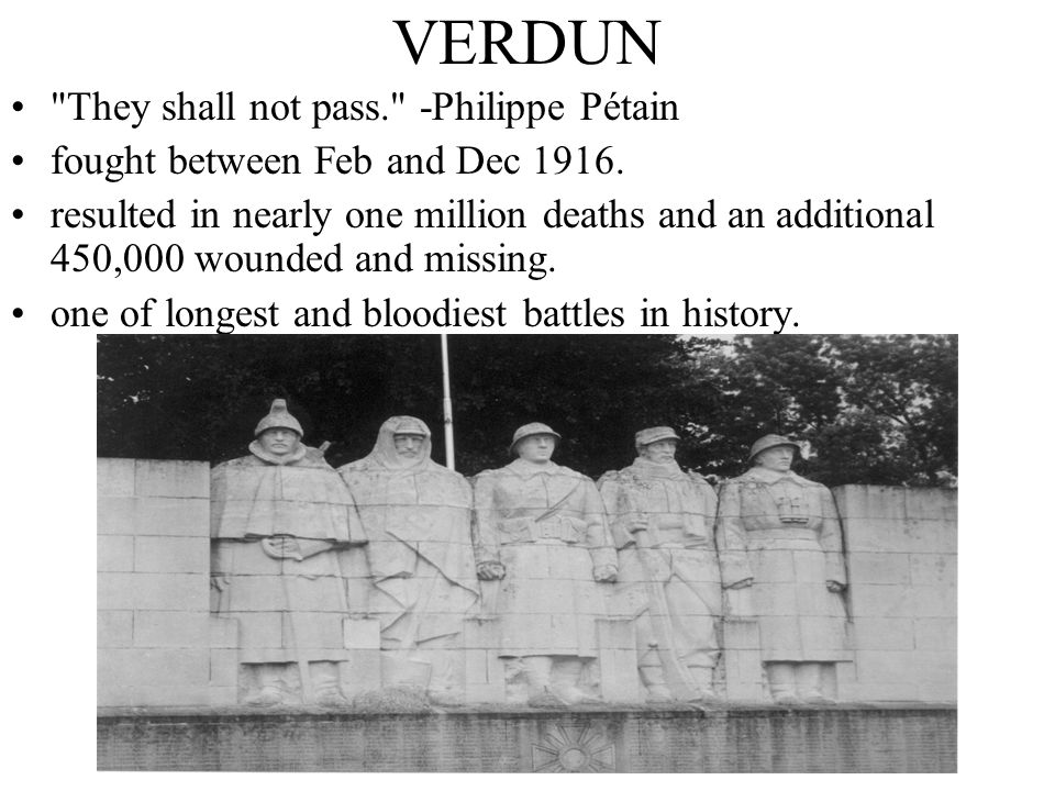 VERDUN They shall not pass. -Philippe Pétain