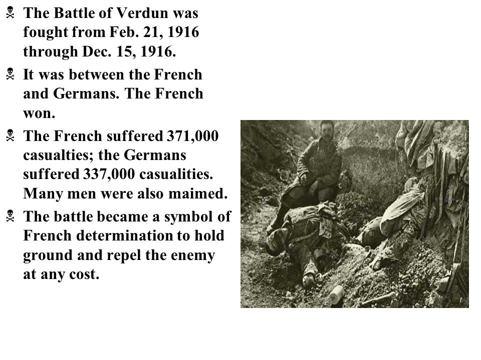 The Battle of Verdun was fought from Feb. 21, 1916 through Dec
