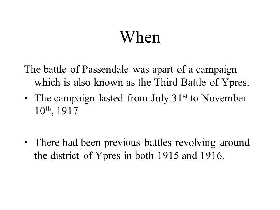 When The battle of Passendale was apart of a campaign which is also known as the Third Battle of Ypres.