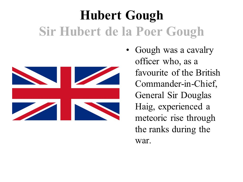 Hubert Gough Sir Hubert de la Poer Gough