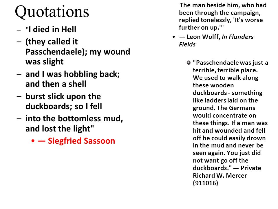 Quotations (they called it Passchendaele); my wound was slight