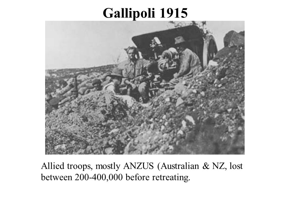 Gallipoli 1915 Allied troops, mostly ANZUS (Australian & NZ, lost