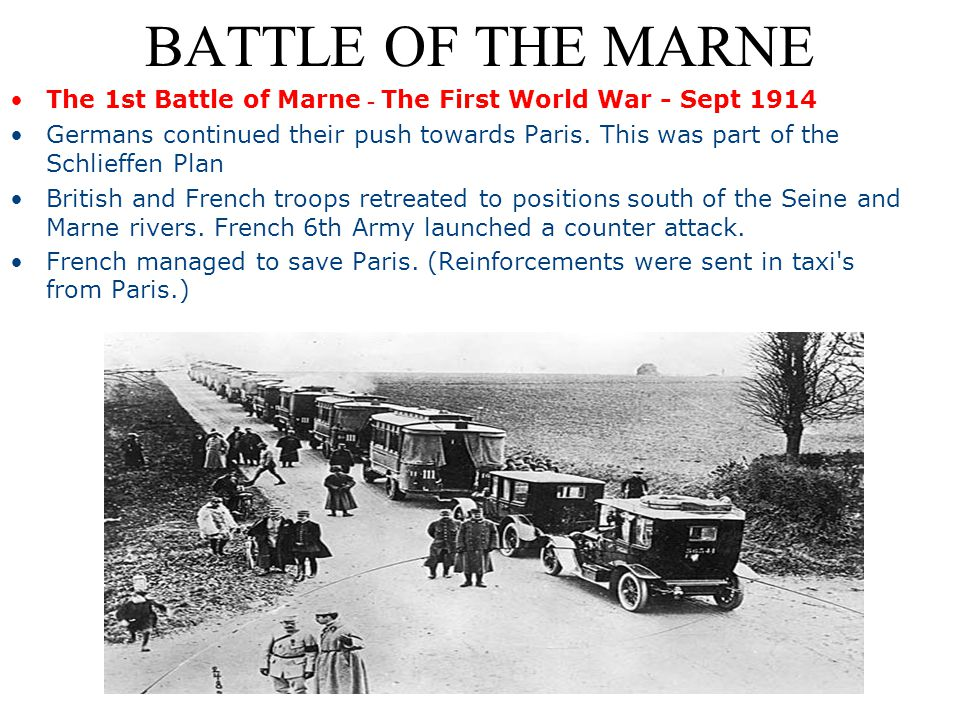 BATTLE OF THE MARNE The 1st Battle of Marne - The First World War - Sept