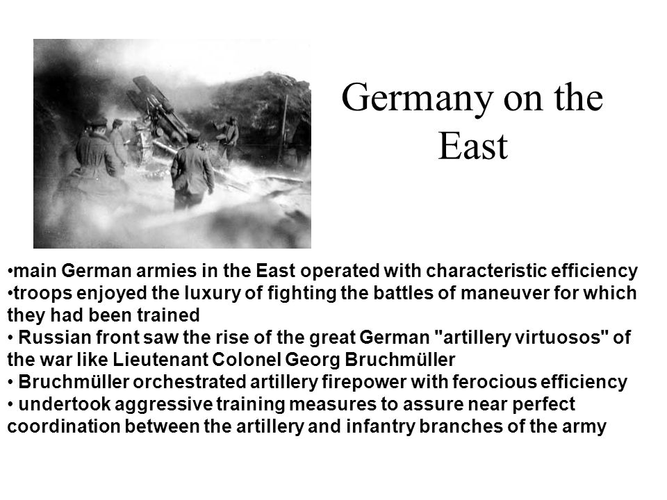 Germany on the East main German armies in the East operated with characteristic efficiency.