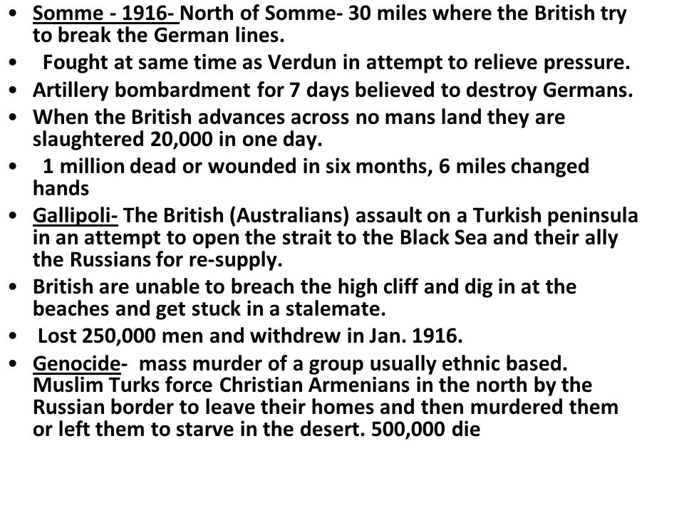 Somme - 1916- North of Somme- 30 miles where the British try to break the German lines.