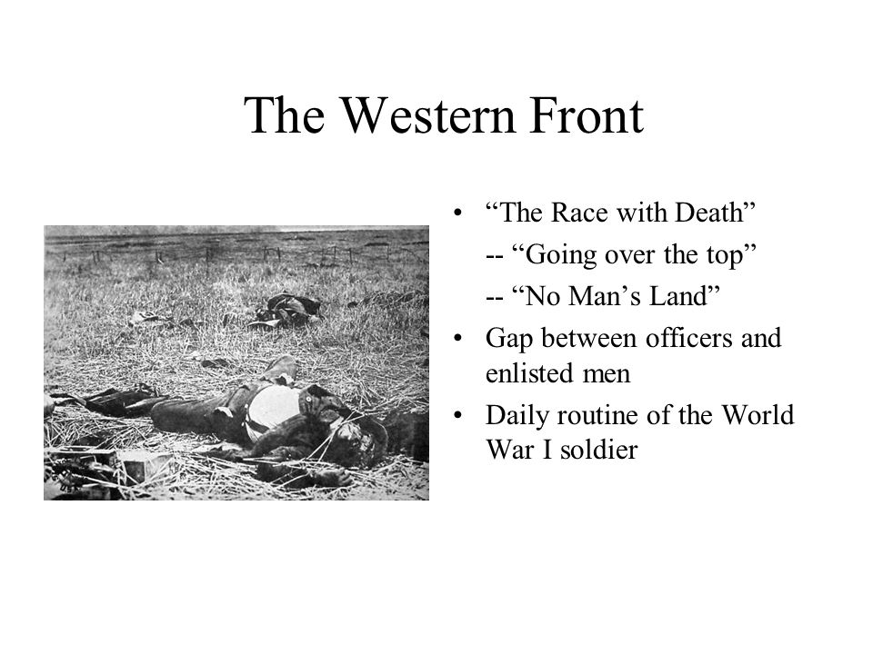 The Western Front The Race with Death -- Going over the top