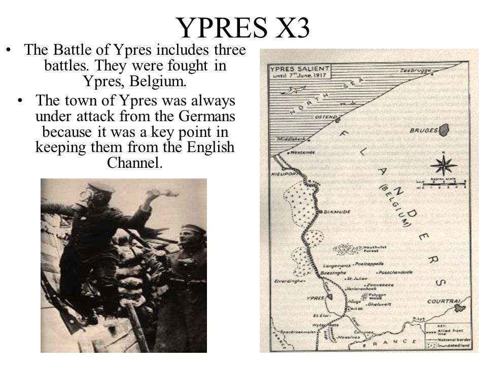 YPRES X3 The Battle of Ypres includes three battles. They were fought in Ypres, Belgium.