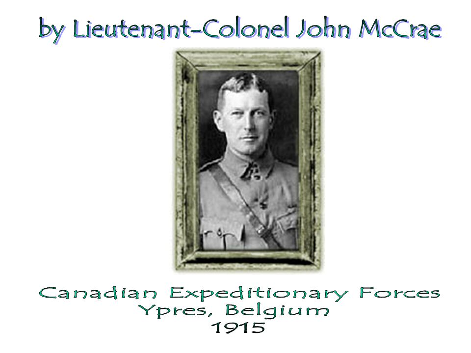 by Lieutenant-Colonel John McCrae