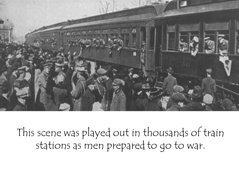 This scene was played out in thousands of train stations as men prepared to go to war.