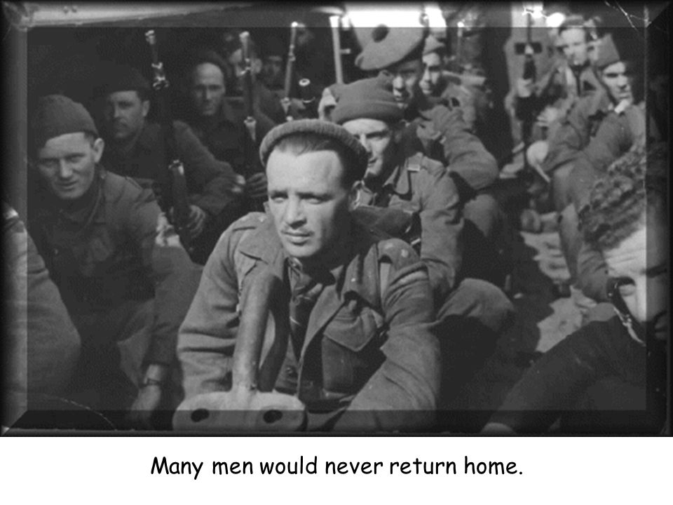 Many men would never return home.