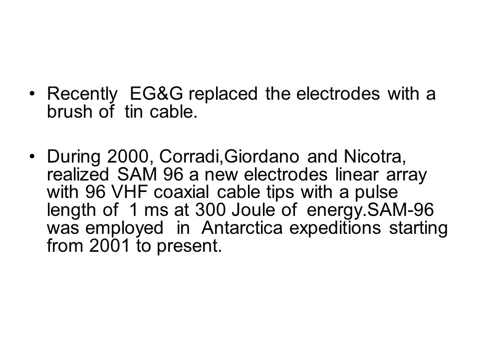 Recently EG&G replaced the electrodes with a brush of tin cable.