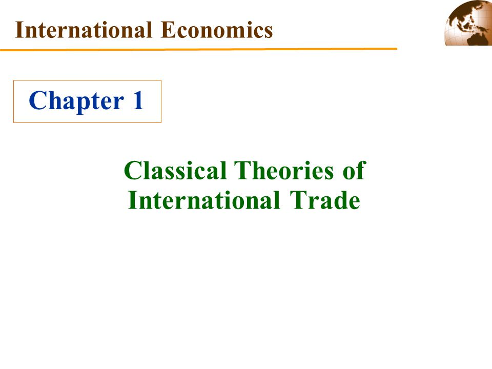 international trade theories Start studying chapter 5 - international trade theory learn vocabulary, terms, and more with flashcards, games, and other study tools.