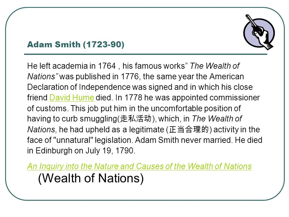 deat adam smith and the wealth The wealth of nations adam smith quotes  to maximize this metal wealth smith's radical insight was that a nation's wealth is really the stream of goods and .