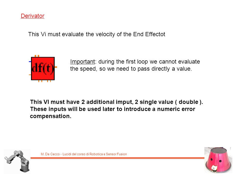 Derivator This Vi must evaluate the velocity of the End Effectot.