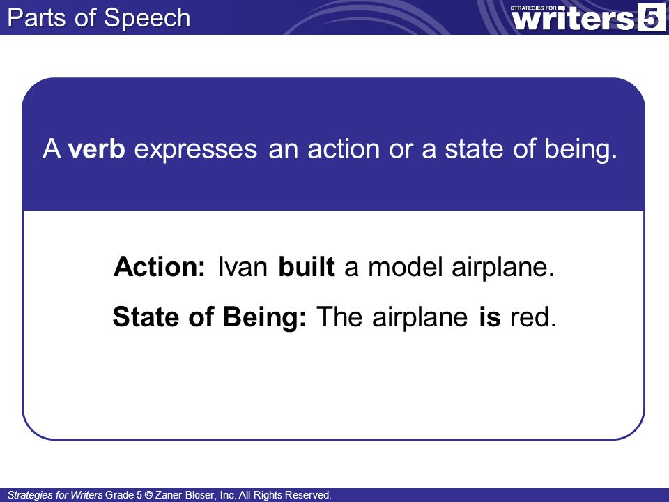 A verb expresses an action or a state of being.