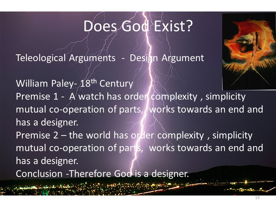 the strength of william paleys argument on the existence of god Teleological argument – william paley  lesson 5 teleological argument – william paley  argument for the existence of god.