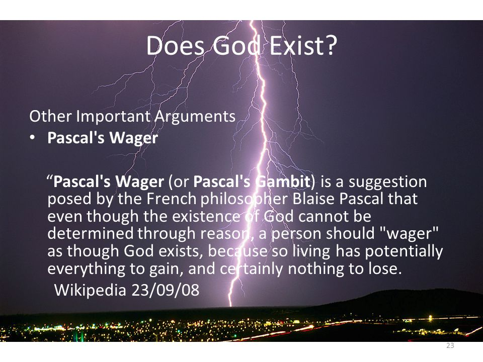 a critique of pascals wager on the existence of god Refutations of pascal's wager and the ontological argument when debating a theist about the existence of god, there are two arguments that many of them tend.