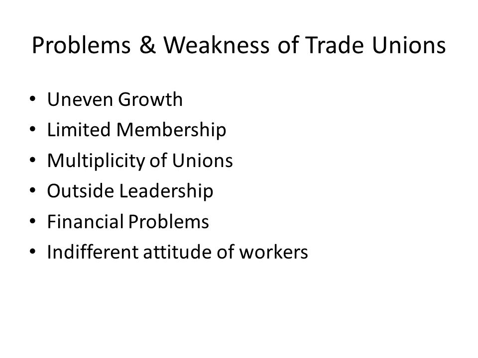 problems of trade unions in india In india, the trade union movement is generally  it reports news and analysis about union activity or problems facing the labour  trade unions and.