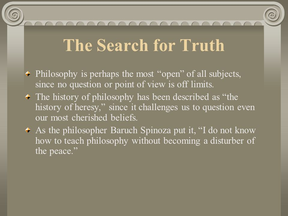 a views of philosophy as a quest for truth I what is philosophy as found in philosophy the quest for truth ninth edition from philosophy 100c at st john's university  to those with unconventional views .