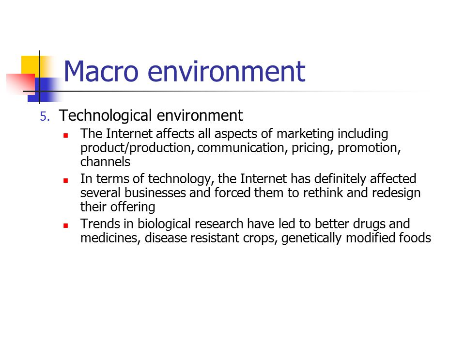 impact of the internet on the macro environment While microenvironment has a direct impact on the business activities, the macro  environment is a general business environment, which.