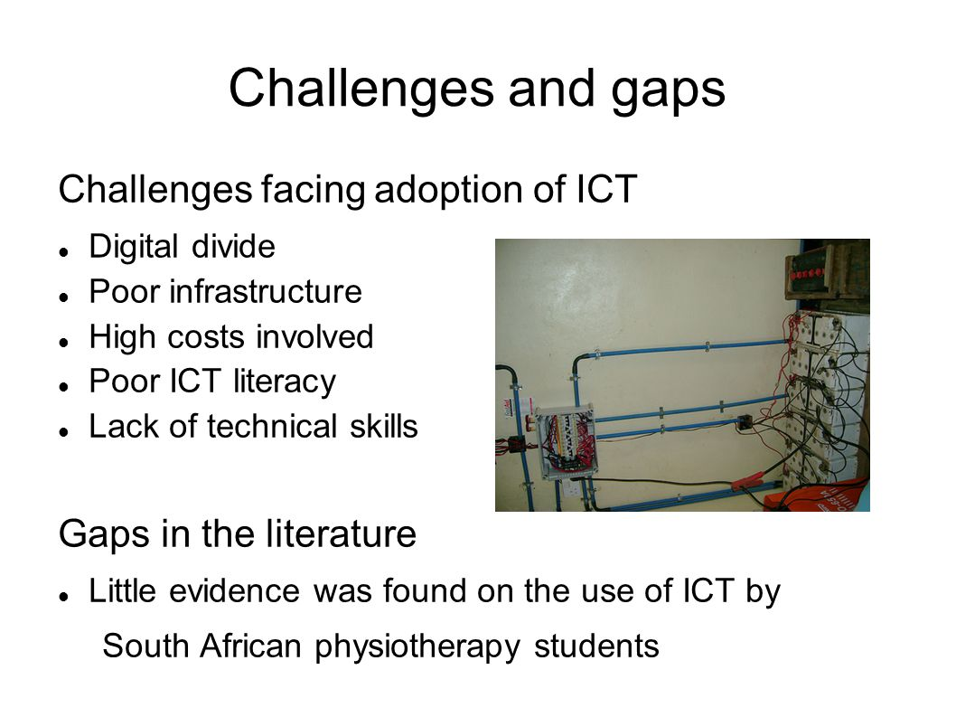 Challenges and gaps Challenges facing adoption of ICT