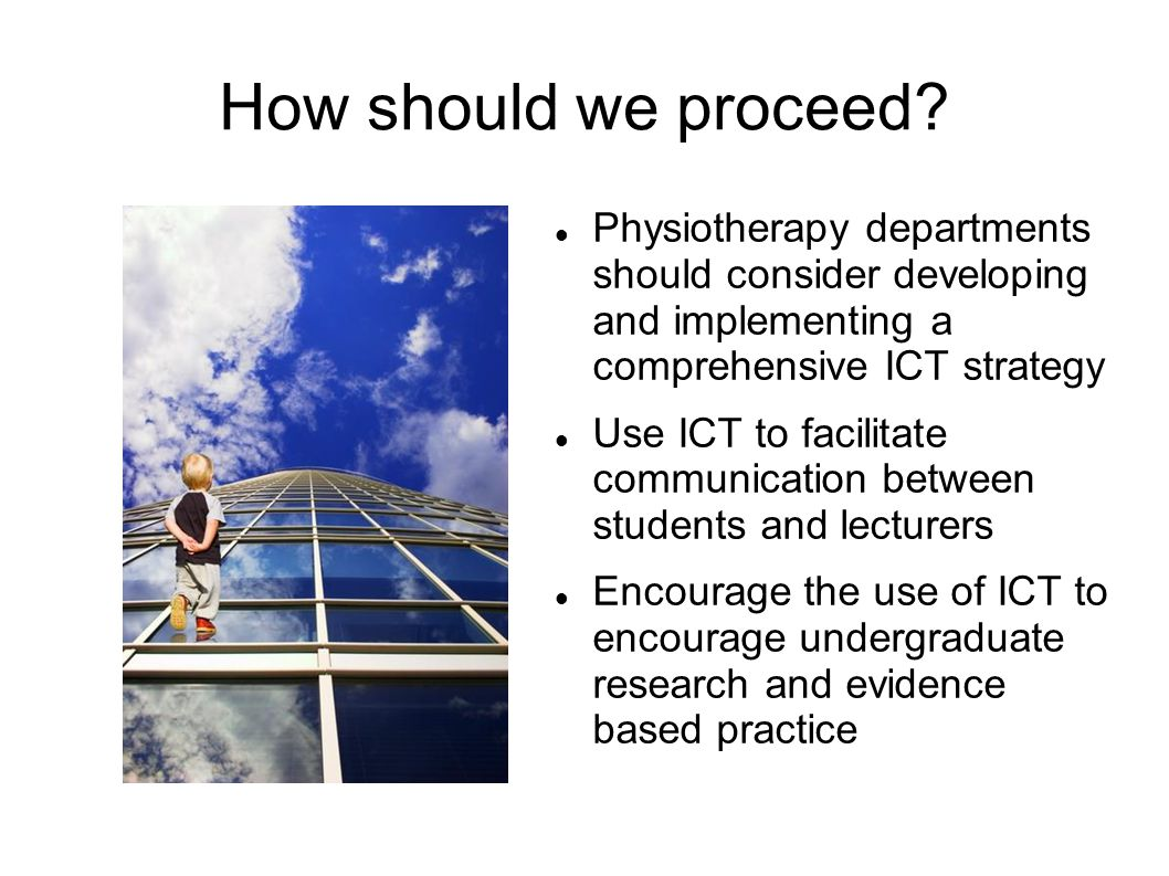 How should we proceed Physiotherapy departments should consider developing and implementing a comprehensive ICT strategy.