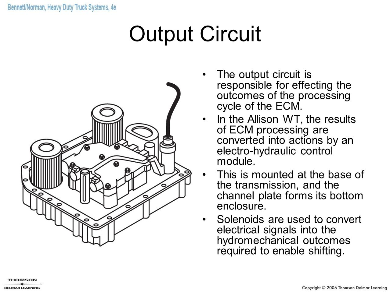 Allison Transmission Ecu Wiring Diagram Ruud Single Package Air Circuit The Output Is Responsible For Effecting Outcomes Of Processing Cycle Ecm 5773425