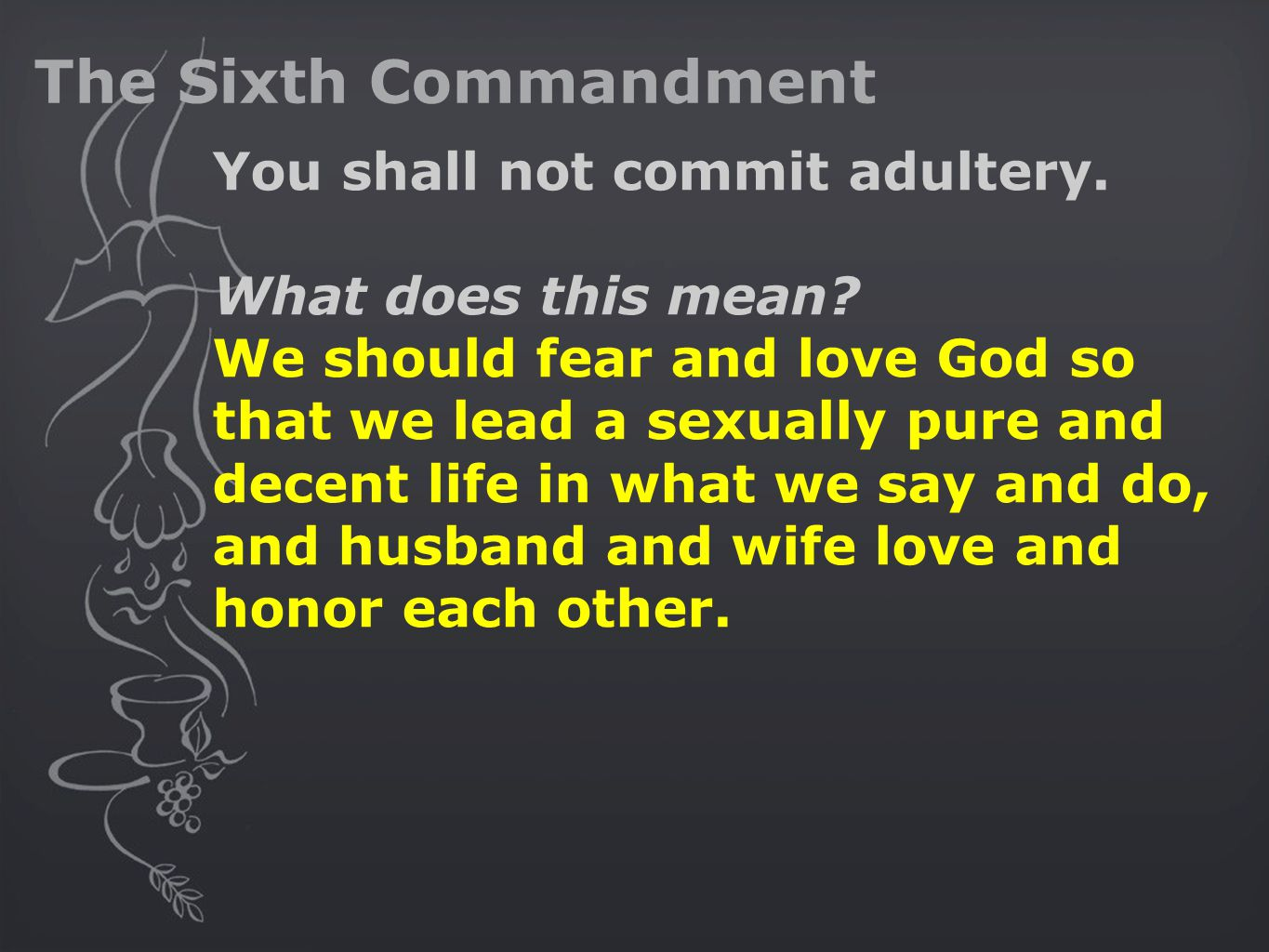 the sixth commandment The sixth commandment you shall not commit adultery human sexuality is one of god's first and greatest gifts to the human person it is also sacred because god himself.