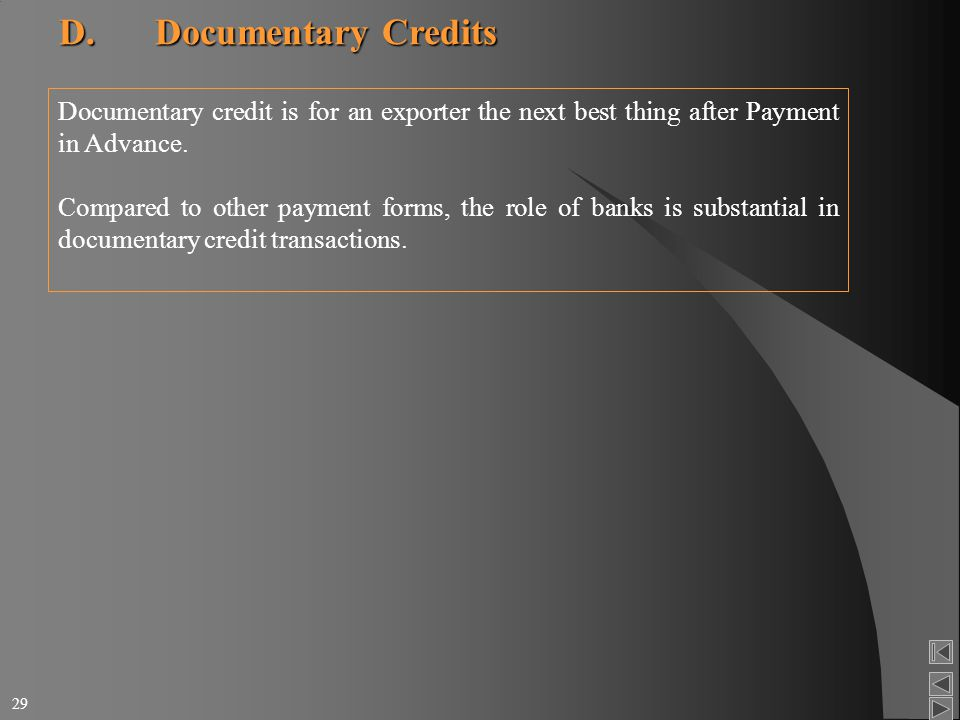 documentary credit involvement and role of What role for the cfo in credit management what involvement of the cfo on what are the advantages and disadvantages of different types of documentary credit.