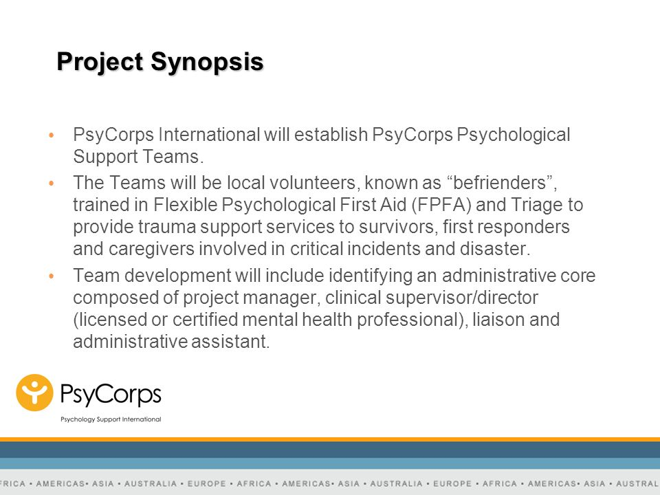 Project Synopsis PsyCorps International will establish PsyCorps Psychological Support Teams.