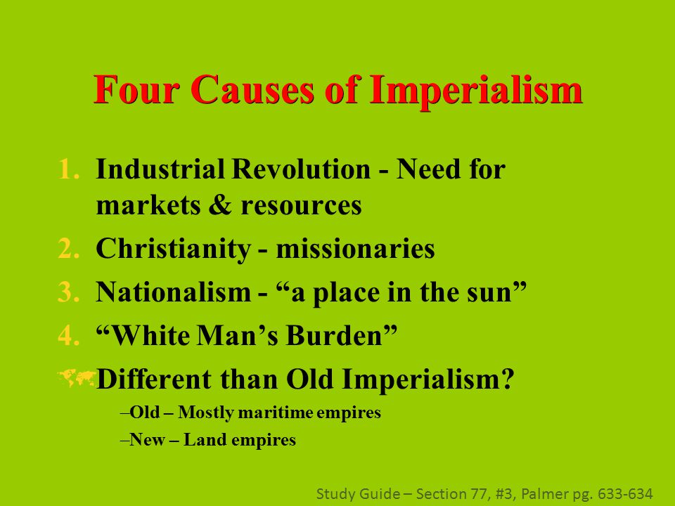 imperialism causes This excerpt suggests another cause for imperialism source: raymond aron, the century of total war, doubleday & co, 1954 (adapted) what did this author say was the cause of imperialism.