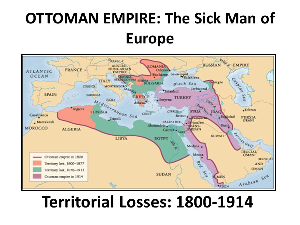 "ottoman empire the sick man of The ottoman empire in world war  who encountered the fierce turkish resistance, would have ever thought of the ottoman empire as the ""sick man of."