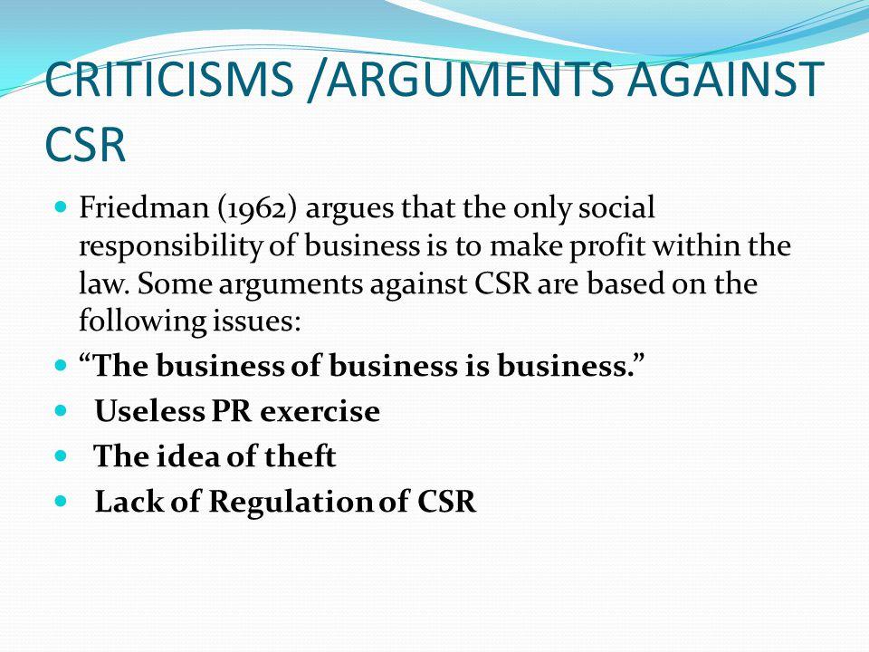 CRITICISMS /ARGUMENTS AGAINST CSR