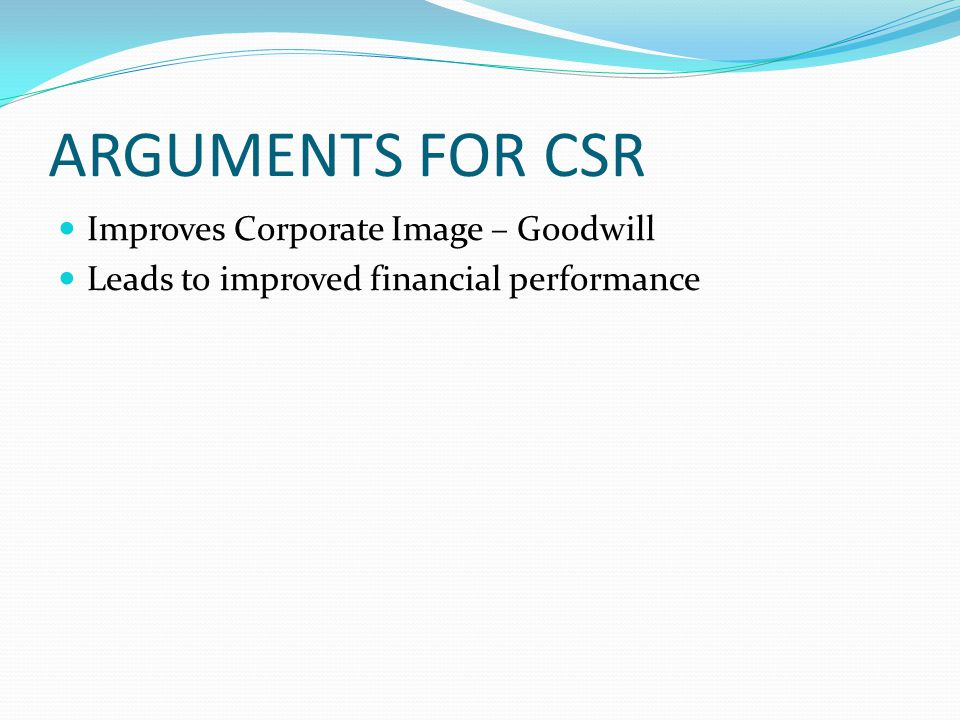 ARGUMENTS FOR CSR Improves Corporate Image – Goodwill