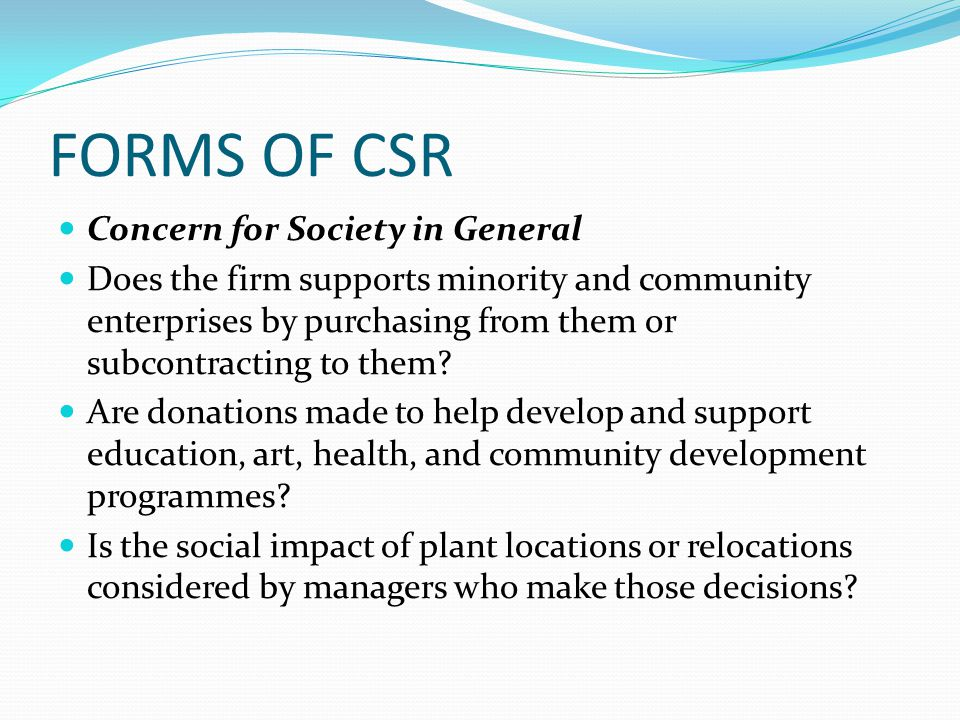 FORMS OF CSR Concern for Society in General